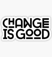 Change Is Good {White Version} Sticker