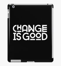 Change Is Good {White Version} iPad Case/Skin