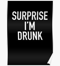 Überraschung, ich bin betrunken! Poster