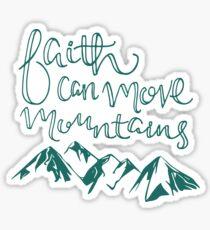 Faith Can Move Mountains Sticker