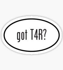 got T4R? oval sticker Sticker