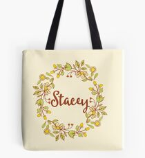 Stacey lovely name and floral bouquet wreath Tote Bag