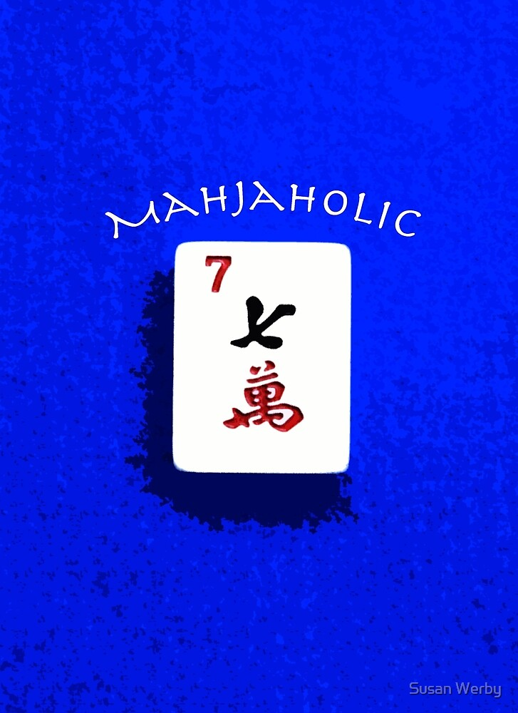 "Lucky Seven ""Mahjaholic"" #6 ~ Mah Jongg Series by Susan Werby"