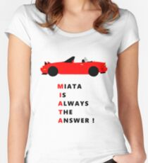 Miata is always the answer! Women's Fitted Scoop T-Shirt