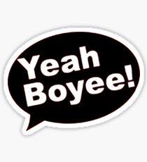 YEAH BOYEE! Sticker