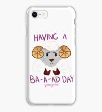 Having A Bad Day? iPhone Case/Skin