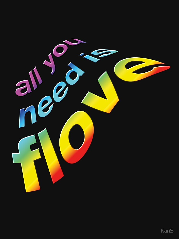 All you need is flove by KariS