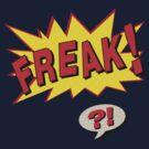 Freak Flag - t-shirt by KariS