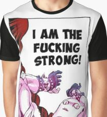 I AM THE FUCKING STRONG Graphic T-Shirt