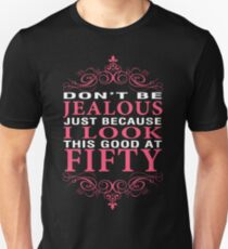 Dont' Be Jealous - 50 T-Shirt