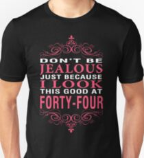 Dont' Be Jealous - 44 T-Shirt