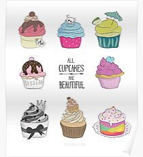 All Cupcakes are Beautiful I Poster