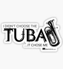 I Didn't Choose The Tuba (Black Lettering) Sticker