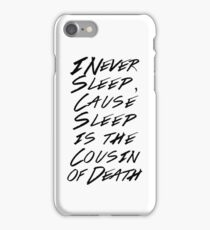 I never sleep, cause sleep is the cousin of death iPhone Case/Skin