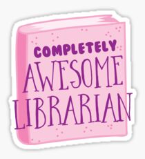 Completely AWESOME librarian Sticker