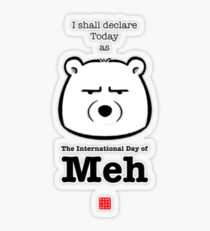 The International Day Of Meh Transparent Sticker