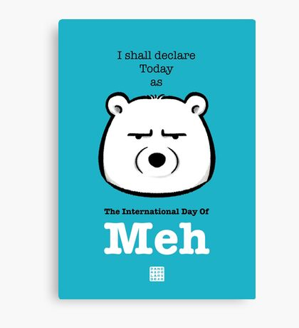 The International Day Of Meh Canvas Print