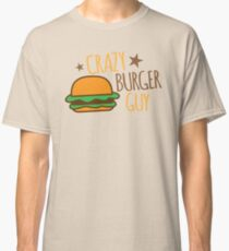 Crazy Burger guy Classic T-Shirt