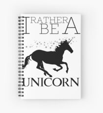 I Rather Be A Unicorn Spiral Notebook