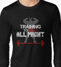 TRAINING TO BEAT ALL MIGHT Long Sleeve T-Shirt
