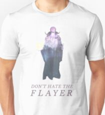 Don't Hate the Flayer T-Shirt