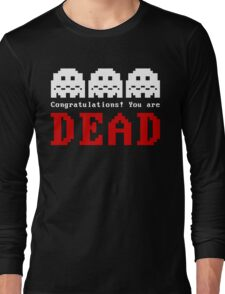 You Are Dead No1 Long Sleeve T-Shirt