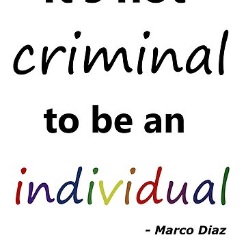 It's not criminal to be an individual by MelUkie