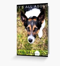 Terrier Obsession: It's All About The Ball Greeting Card