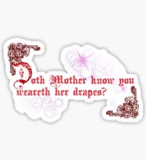 Quotes and quips - doth Mother know... Sticker