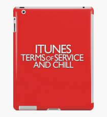 itunes terms of service and chill variation 2 iPad Case/Skin