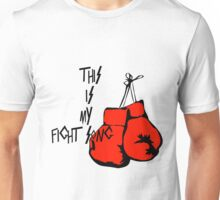 This is my Fight Song Unisex T-Shirt