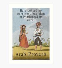 He Promised Me Earrings - Arab Proverb Art Print