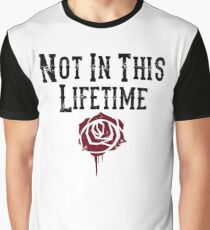 Not in this lifetime Guns n roses Reunion Graphic T-Shirt