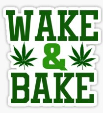Wake And Bake Weed Stoner Funny Ganja Pot Sticker