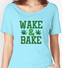 Wake And Bake Weed Stoner Funny Ganja Pot Women's Relaxed Fit T-Shirt