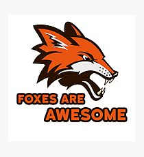 Foxes Are Awesome Cool Animal Nature Cute Fun Photographic Print