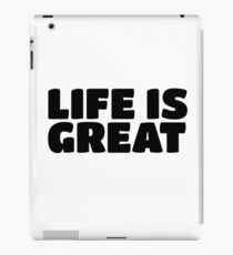 Life Is Great Ironic Fun Cool Text Truth Motivation iPad Case/Skin