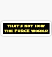 That's Not How the Force Works Sticker