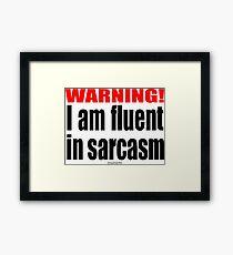 Fluent is sarcasm warning Framed Print