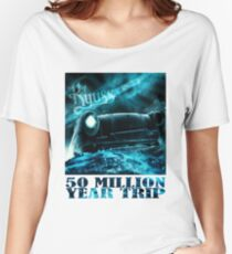 50 Million Year Trip Women's Relaxed Fit T-Shirt