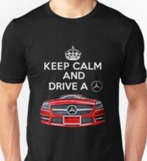 Keep Calm and Drive a BENZ Unisex T-Shirt