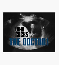 Who rocks? - The Doctor! Photographic Print