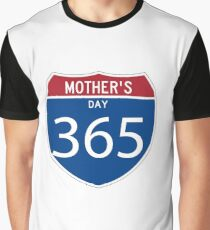 Mother's Day 365 days  Graphic T-Shirt