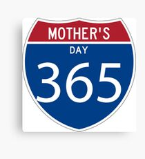 Mother's Day 365 days  Canvas Print