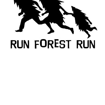 Run Forest Run by funnytshirtstee