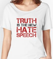 Truth Free Speech Political Offensive Liberty Freedom Women's Relaxed Fit T-Shirt