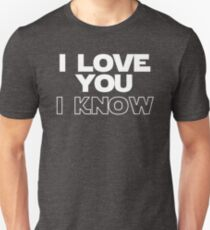 I Love You/I Know T-Shirt