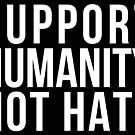 Support Humanity Not Hate (White) by jameskid00
