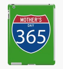 Mother's Day 365 days  iPad Case/Skin