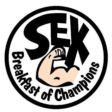 Sex. Breakfast of champions by Kowalski71